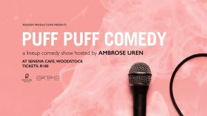 Puff Puff Comedy @ Sensiva Cafe